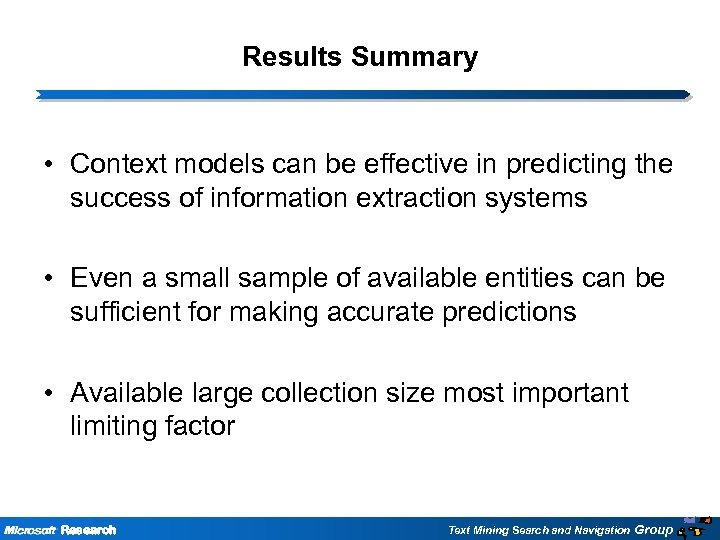 Results Summary • Context models can be effective in predicting the success of information