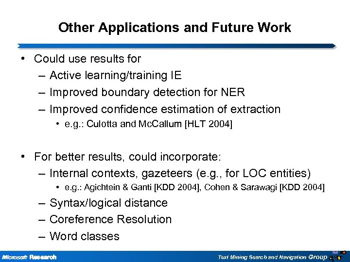 Other Applications and Future Work • Could use results for – Active learning/training IE