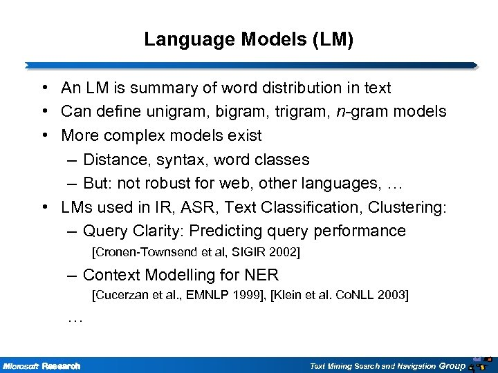 Language Models (LM) • An LM is summary of word distribution in text •