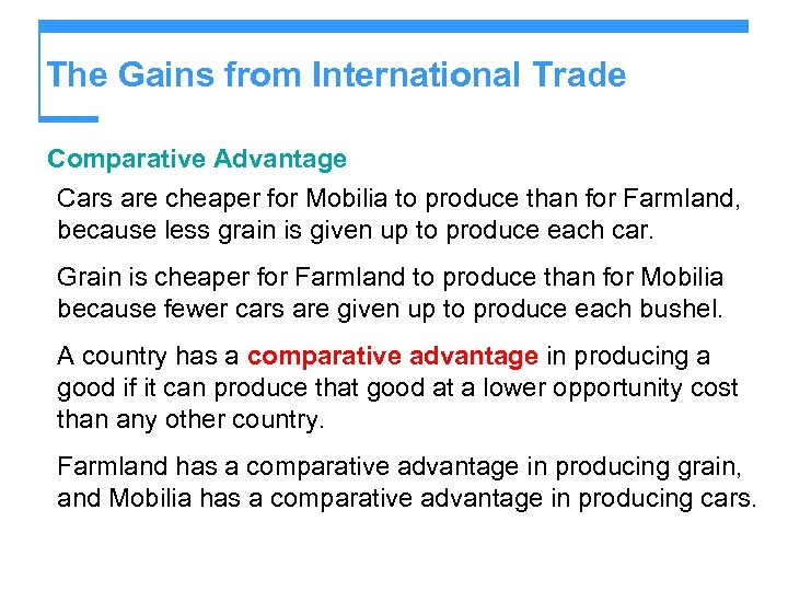 The Gains from International Trade Comparative Advantage Cars are cheaper for Mobilia to produce