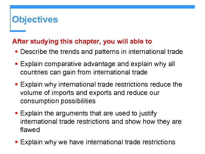 Objectives After studying this chapter, you will able to § Describe the trends and