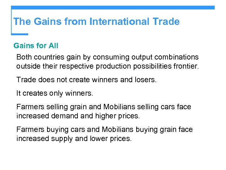 The Gains from International Trade Gains for All Both countries gain by consuming output