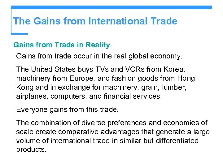 The Gains from International Trade Gains from Trade in Reality Gains from trade occur