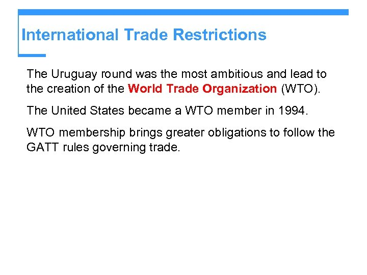 International Trade Restrictions The Uruguay round was the most ambitious and lead to the