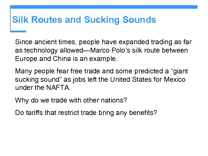 Silk Routes and Sucking Sounds Since ancient times, people have expanded trading as far
