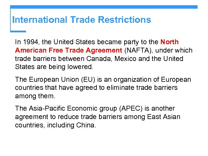 International Trade Restrictions In 1994, the United States became party to the North American