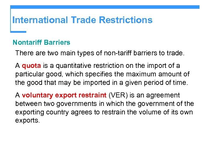 International Trade Restrictions Nontariff Barriers There are two main types of non-tariff barriers to