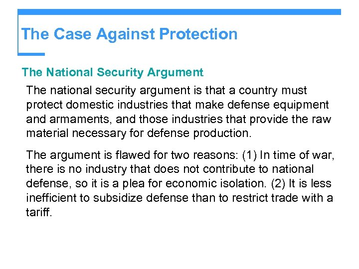 The Case Against Protection The National Security Argument The national security argument is that