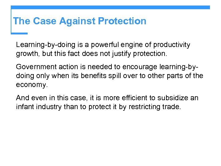 The Case Against Protection Learning-by-doing is a powerful engine of productivity growth, but this