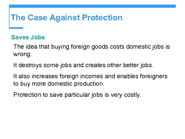 The Case Against Protection Saves Jobs The idea that buying foreign goods costs domestic