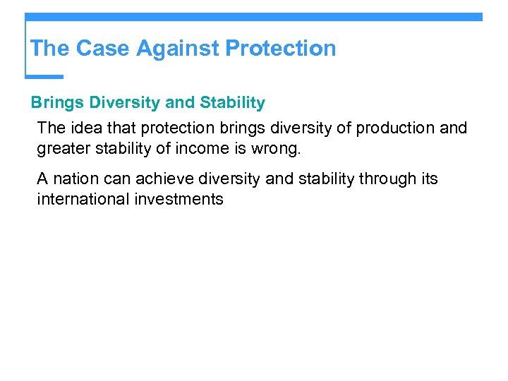 The Case Against Protection Brings Diversity and Stability The idea that protection brings diversity