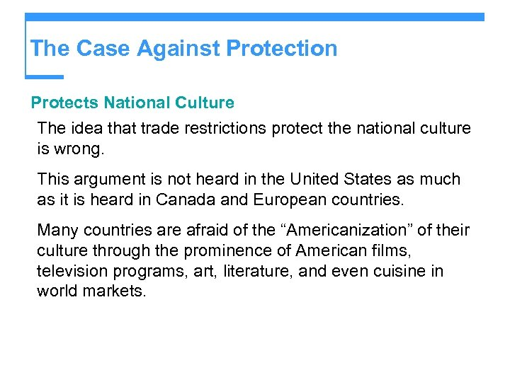 The Case Against Protection Protects National Culture The idea that trade restrictions protect the