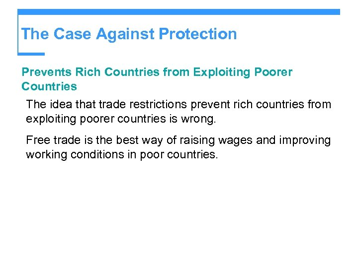 The Case Against Protection Prevents Rich Countries from Exploiting Poorer Countries The idea that