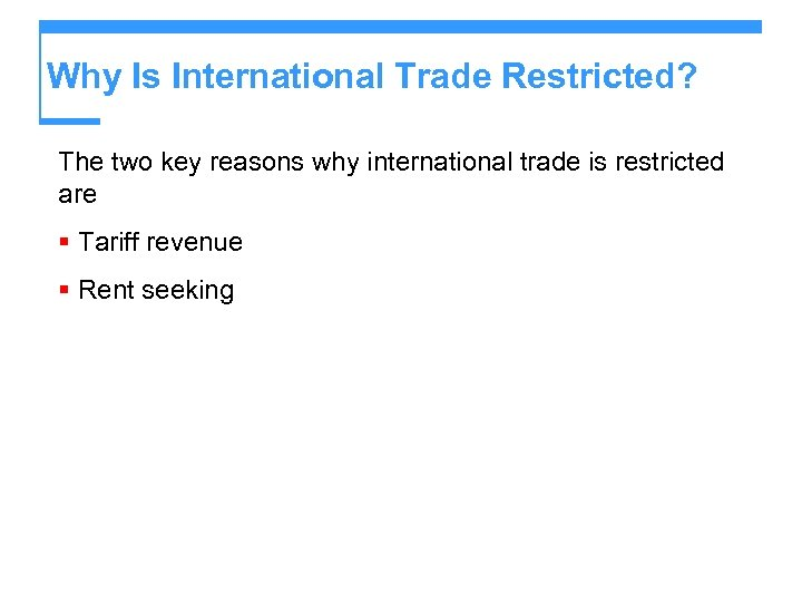 Why Is International Trade Restricted? The two key reasons why international trade is restricted