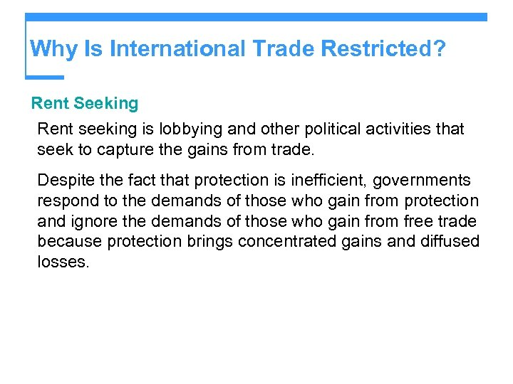 Why Is International Trade Restricted? Rent Seeking Rent seeking is lobbying and other political