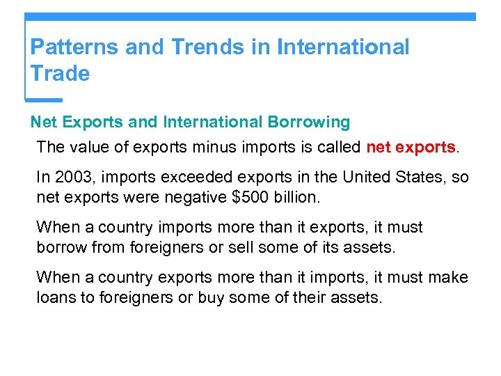 Patterns and Trends in International Trade Net Exports and International Borrowing The value of