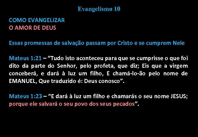 Evangelismo 10 COMO EVANGELIZAR O AMOR DE DEUS Essas promessas de salvação passam por