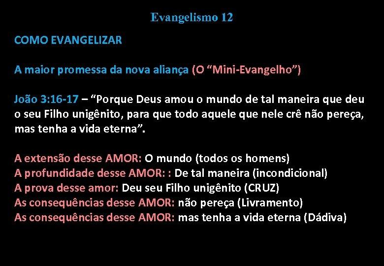 """Evangelismo 12 COMO EVANGELIZAR A maior promessa da nova aliança (O """"Mini-Evangelho"""") João 3:"""