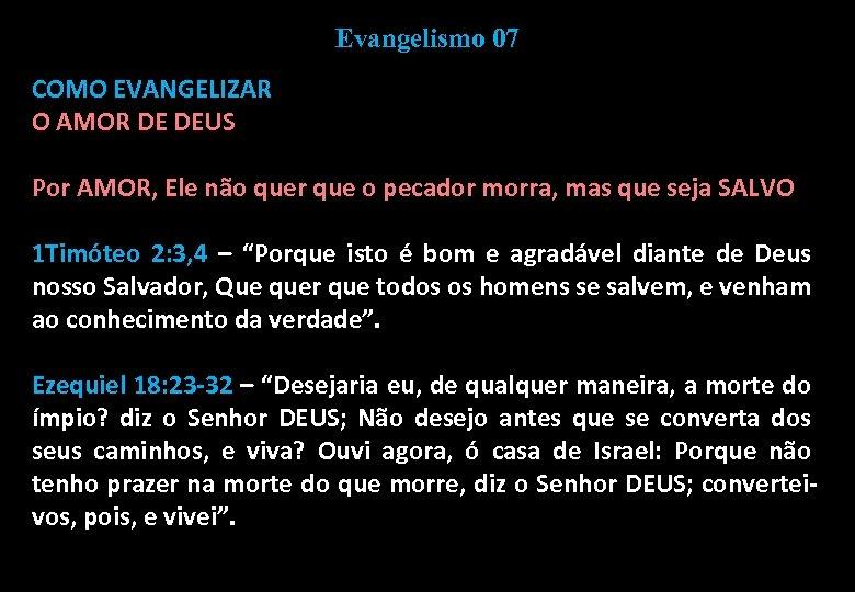 Evangelismo 07 COMO EVANGELIZAR O AMOR DE DEUS Por AMOR, Ele não quer que