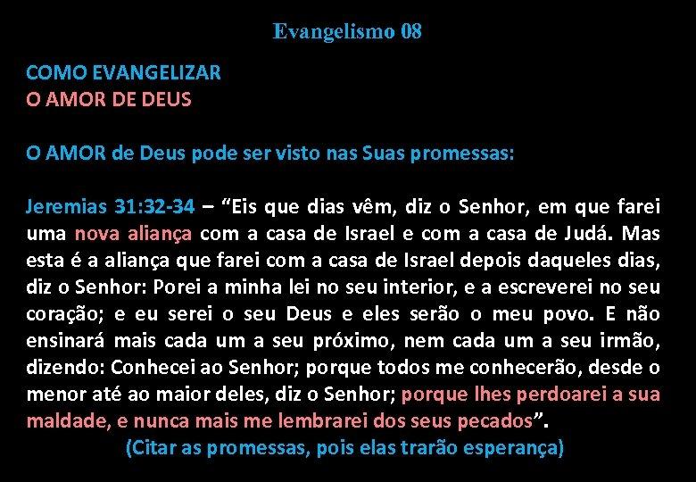 Evangelismo 08 COMO EVANGELIZAR O AMOR DE DEUS O AMOR de Deus pode ser