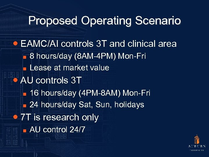 Proposed Operating Scenario ● EAMC/AI controls 3 T and clinical area ■ ■ 8
