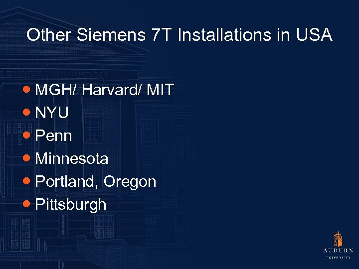 Other Siemens 7 T Installations in USA ● MGH/ Harvard/ MIT ● NYU ●