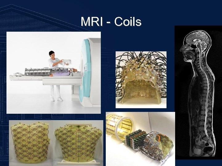 MRI - Coils