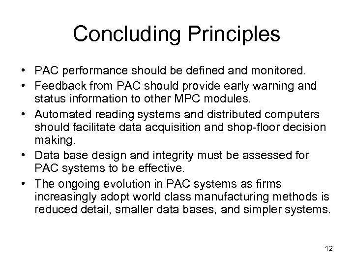 Concluding Principles • PAC performance should be defined and monitored. • Feedback from PAC