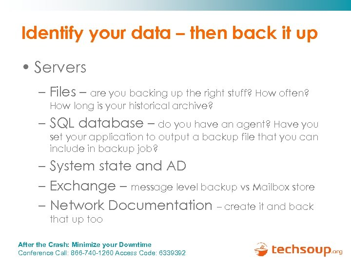 Identify your data – then back it up • Servers – Files – are