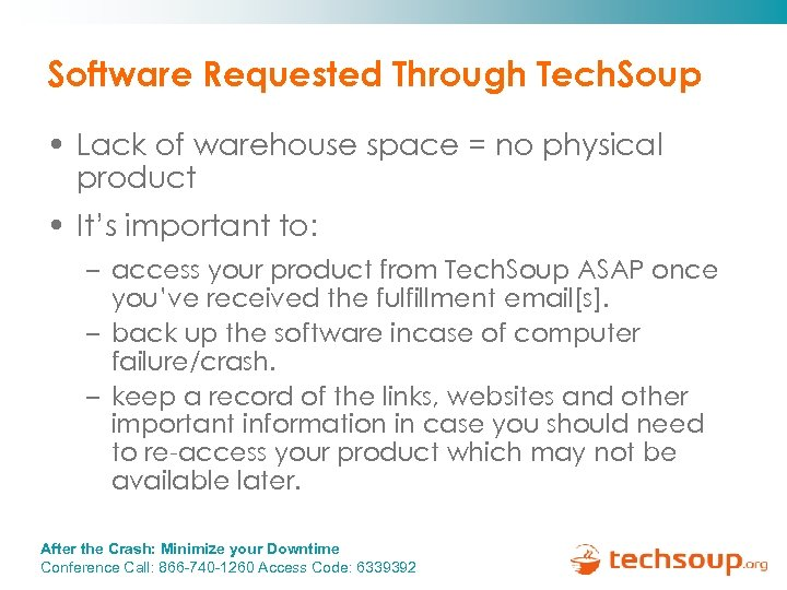 Software Requested Through Tech. Soup • Lack of warehouse space = no physical product