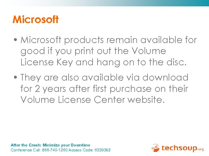 Microsoft • Microsoft products remain available for good if you print out the Volume