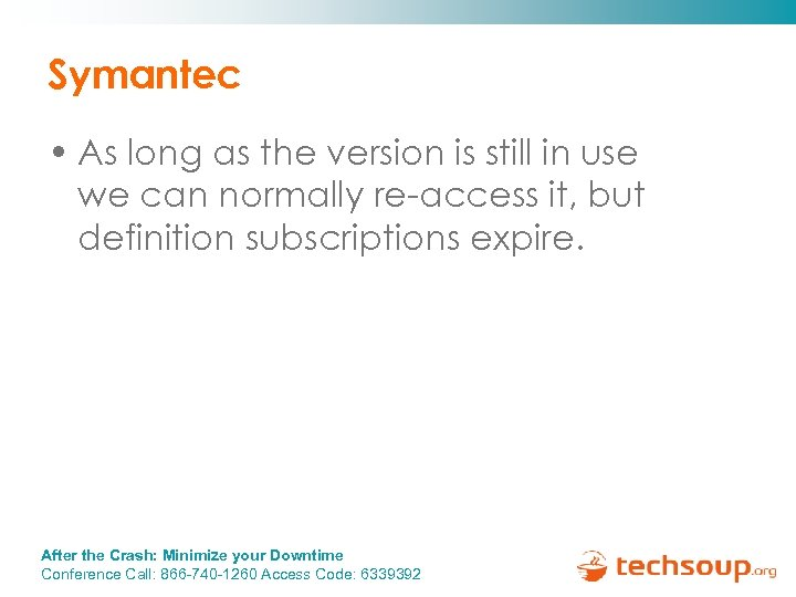 Symantec • As long as the version is still in use we can normally