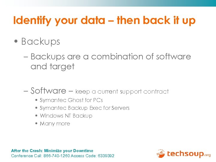 Identify your data – then back it up • Backups – Backups are a