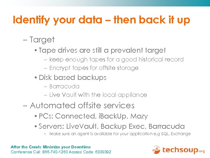 Identify your data – then back it up – Target • Tape drives are