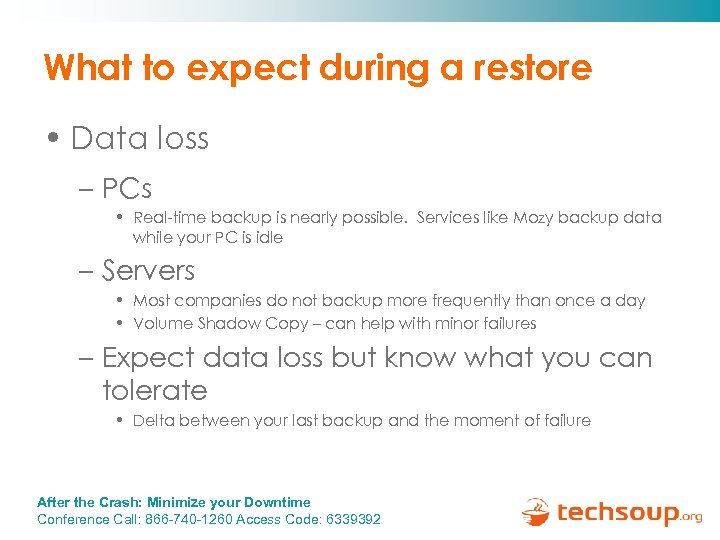 What to expect during a restore • Data loss – PCs • Real-time backup