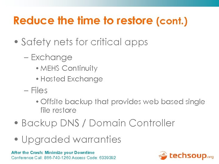 Reduce the time to restore (cont. ) • Safety nets for critical apps –