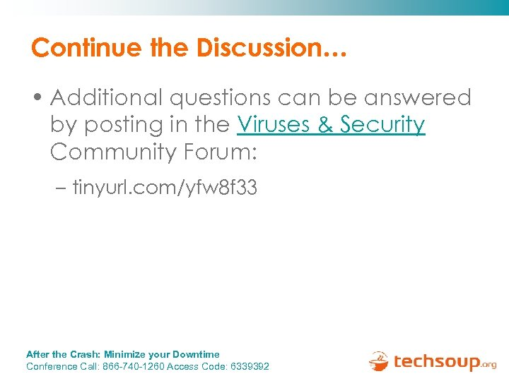 Continue the Discussion… • Additional questions can be answered by posting in the Viruses