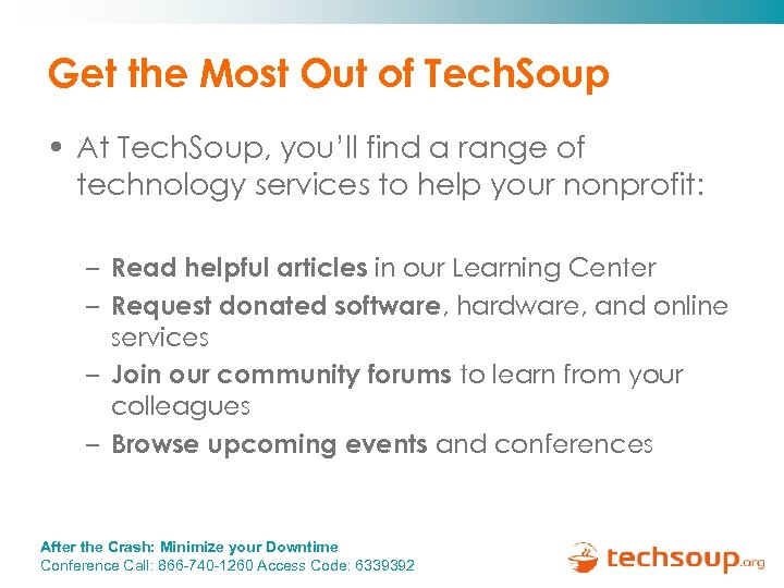 Get the Most Out of Tech. Soup • At Tech. Soup, you'll find a