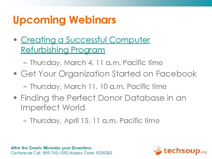 Upcoming Webinars • Creating a Successful Computer Refurbishing Program – Thursday, March 4, 11