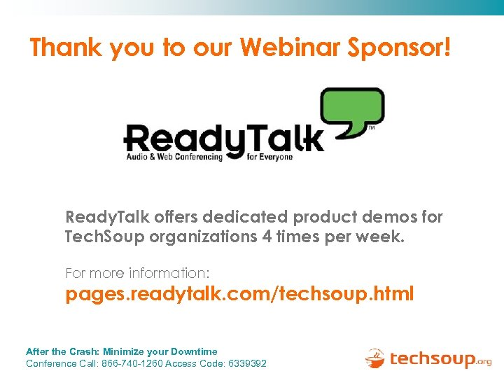 Thank you to our Webinar Sponsor! Ready. Talk offers dedicated product demos for Tech.