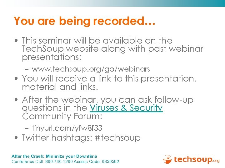You are being recorded… • This seminar will be available on the Tech. Soup