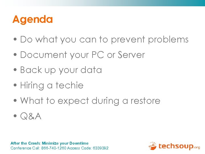 Agenda • Do what you can to prevent problems • Document your PC or