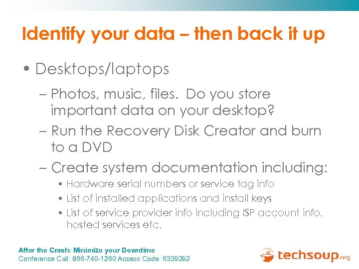 Identify your data – then back it up • Desktops/laptops – Photos, music, files.
