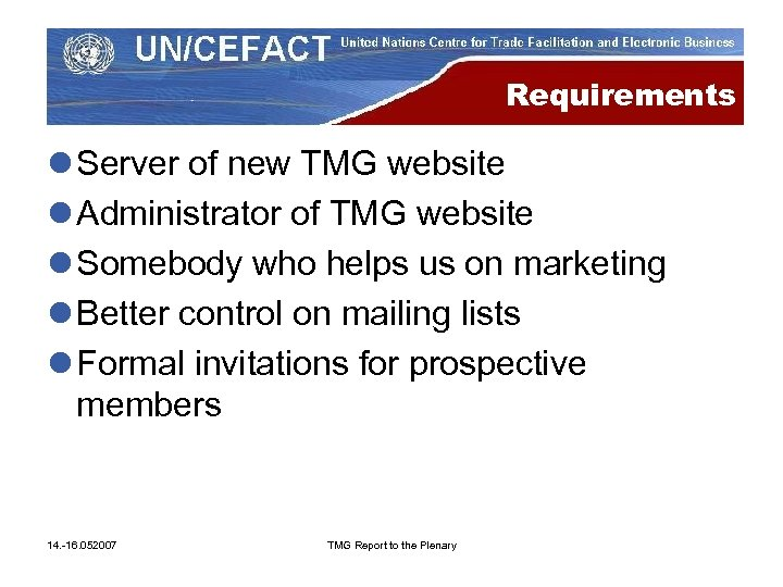Requirements l Server of new TMG website l Administrator of TMG website l Somebody