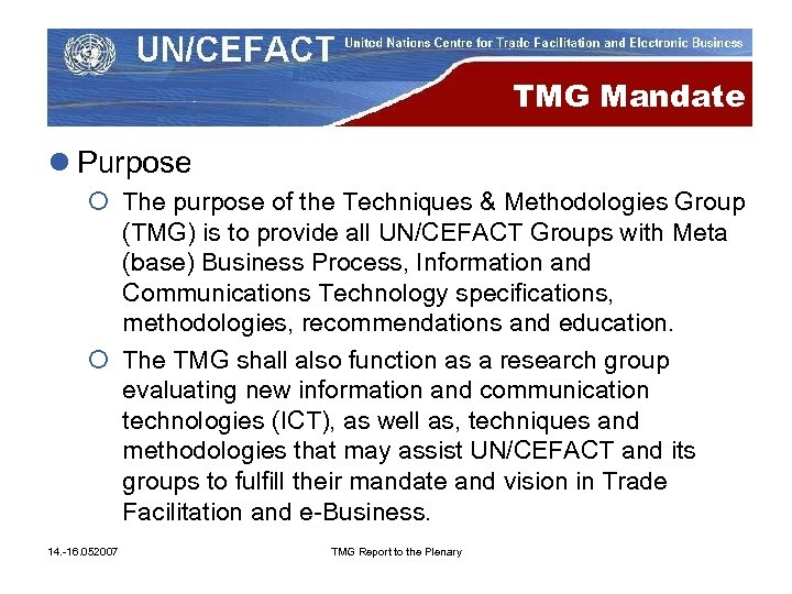 TMG Mandate l Purpose ¡ The purpose of the Techniques & Methodologies Group (TMG)