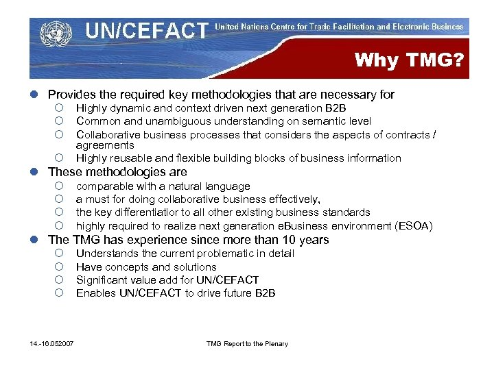 Why TMG? l Provides the required key methodologies that are necessary for ¡ ¡