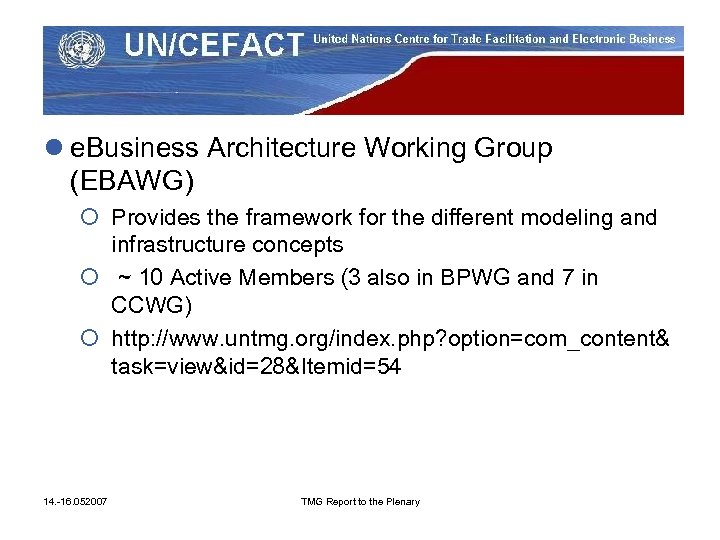 l e. Business Architecture Working Group (EBAWG) ¡ Provides the framework for the different