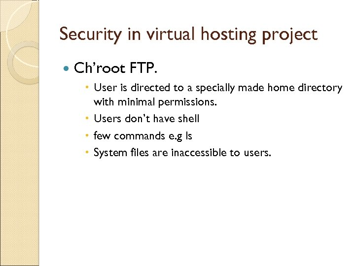 Security in virtual hosting project Ch'root FTP. User is directed to a specially made