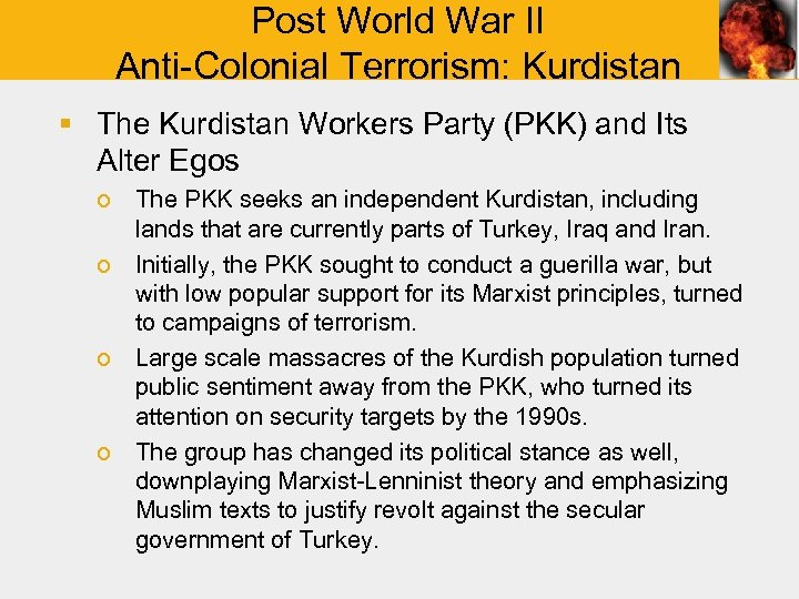 Post World War II Anti-Colonial Terrorism: Kurdistan § The Kurdistan Workers Party (PKK) and