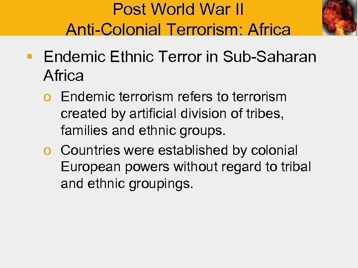 Post World War II Anti-Colonial Terrorism: Africa § Endemic Ethnic Terror in Sub-Saharan Africa